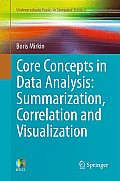 Core Concepts in Data Analysis: Summarization, Correlation and Visualization (Undergraduate Topics in Computer Science) Cover