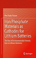 Iron Phosphate Materials as Cathodes for Lithium Batteries: The Use of Environmentally Friendly Iron in Lithium Batteries