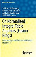 On Normalized Integral Table Algebras Fusion Rings Generated by a Faithful Non Real Element of Degree 3