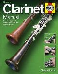 Clarinet Manual: How to Buy, Set Up and Maintain a Boehm Clarinet Cover