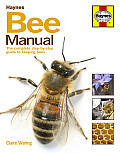 Bee Manual The Complete Step By Step Guide to Keeping Bees