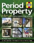 Period Property Manual: Care and Repair of Old Houses