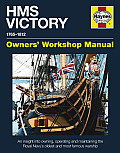 HMS Victory 1765 1812 First Rate Ship of the Line Owners Workshop Manual An Insight into Owning Operating & Maintaining the Royal Navys Oldest & Most Famous Warship