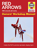 Red Arrows 1965 Onwards (All Marks): Inside the RAF's Premier Aerobatic Display Team (Haynes Owners' Workshop Manuals)