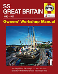 Haynes SS Great Britain Enthusiasts' Manual, 1843-1937 Onwards: An Insight Into the Design, Construction and Operation of Brunel's Famous Passenger Sh (Enthusiasts' Manual)