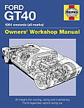 Ford Gt40 Manual: 1984 Onwards (All Marks) (Haynes Owners' Workshop Manuals)