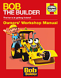 Bob the Builder Owners' Workshop Manual (Haynes Owners Workshop Manuals)