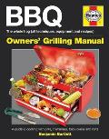 Haynes BBQ Owner's Grilling Manual: A Guide to Cooking with Grills, Chimeneas, Brick Ovens and Spits (Haynes Owners Workshop Manuals)
