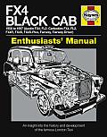FX4 Black Cab Enthusiasts' Manual: 1958 to 1997 (Audtin FX4, FL2; Carbodies FX4, FL2, FX4r, FX4S, FX4S-Plus, Fairway, Fairway Driver)