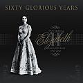 Sixty Glorious Years: Our Queen Elizabeth II: Diamond Jubilee 1952-2012