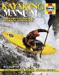 Haynes Kayaking Manual: The Essential Guide to All Kinds of Kayaking