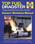 Haynes Top Fuel Dragster Owners' Workshop Manual: 1963 Onwards (All Models) (Haynes Owners' Workshop Manuals)