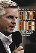 Steve Rider: My Chequered Career: Thirty-Five Years of Televising Motorsport