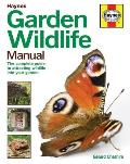 Garden Wildlife Manual: The Complete Guide to Attracting Wildlife Into Your Garden (Haynes Manuals)