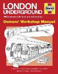 London Underground: 1863 Onwards (All Lines and Extensions) (Haynes Owners' Workshop Manuals)