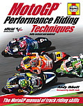 MotoGP Performance Riding Techniques: The MotoGP Manual of Track Riding Skills
