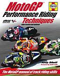 MotoGP Performance Riding Techniques: The MotoGP Manual of Track Riding Skills
