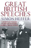 Great British Speeches. [Compiled By] Simon Heffer