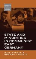 State and Minorities in Communist East Germany.