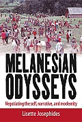 Melanesian Odysseys: Negotiating the Self, Narrative, and Modernity