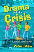 Drama Out of a Crisis: 20 Challenging, Fun and Inspirational Sketches About Poverty and Justice