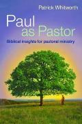 Paul As Pastor: Biblical Insights for Pastoral Ministry