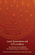 Local Governance and Icts in Africa: Case Studies and Guidelines for Implementation and Evaluation