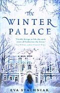 The Winter Palace: A Novel of Catherine the Great. Eva Stachniak