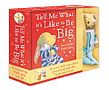 Tell Me What It's Like To Be Big: Book & Toy Set