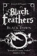 Black Feathers Black Dawn Volume 1