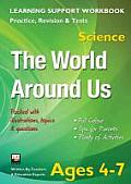 World Around Us, Ages 4-7 (Science): Home Learning, Support for the Curriculum