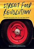 Street Food Revolution Recipes & Stories from the New Food Heroes