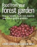Food from Your Forest Garden How to Harvest Cook & Preserve Your Forest Garden Produce