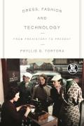Dress, Fashion and Technology: From Prehistory to the Present (Dress, Body, Culture)