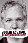 Julian Assange The Unauthorised Autobiography