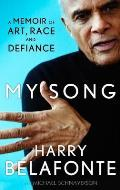 My Song: a Memoir of Art, Race & Defiance