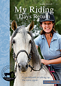 My Riding Days Return: A Guidebook to Taking Up the Reins Again