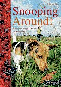 Snooping Around!: Train Your Dog to Be an Expert Sniffer