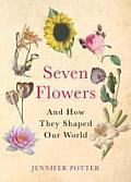 Sevens Flowers & How They Shaped Our World UK