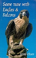 Some Time With Eagles & Falcons