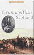 Cromwellian Scotland 1651 1660