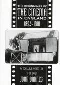 The Beginnings of the Cinema in England, 1894-1901: Volume 3: 1898