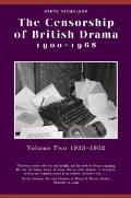 The Censorship of British Drama, 1900-1968: Volume Two: 1933-1952