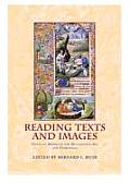 Reading Texts and Images. Essays on Medieval and Renaissance Art and Patronage
