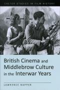 British Cinema and the Middlebrow Audience in the Interwar Years