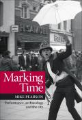 Marking Time: Performance, Archaeology and the City