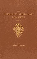 The Sege of Melayne, the Romance of Duke Rowland and Sir Otuell of Spayne (Early English Text Society Extra)