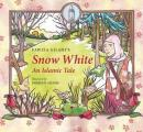 Snow White: An Islamic Tale (Islamic Fairy Tales)