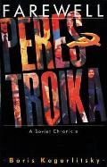 Farewell Perestroika a Soviet Chronicle