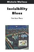 Invisibility Blues From Pop To Theory